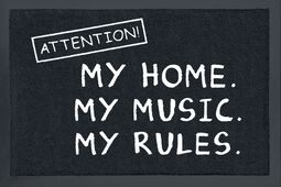 Attention! My home. My music. My rules.