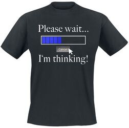 Please Wait ... I´m Thinking!